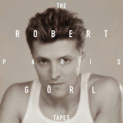 Robert Goerl - The Paris Tapes