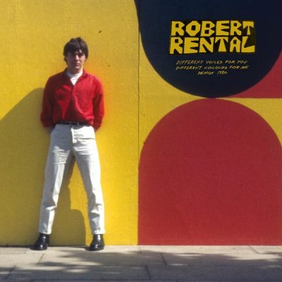 Robert Rental - Different Voices for You, Different Colours for Me